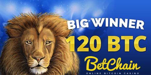 betchain casino big winner 120 btc