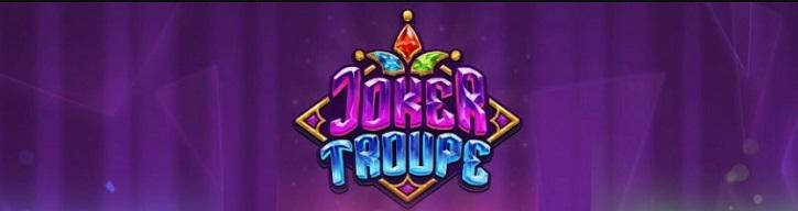 joker troupe slot push gaming